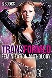 Transformed: 8 Books Feminization Crossdressing Anthology (English Edition)