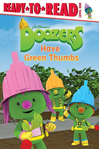 Doozers Have Green Thumbs (Doozers: Ready-to-read, Level 1)