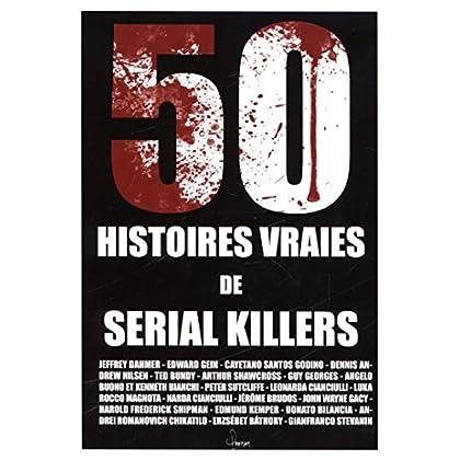 50 histoires vraies de serial killers