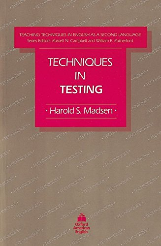 Techniques in Testing (Teaching Techniques in English as a Second Language)
