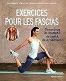 Exercices pour les fascias : Davantage de mobilité, de santé, de dynamisme