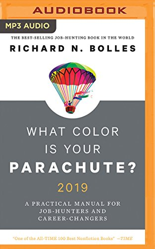 What Color Is Your Parachute? 2019: A Practical Manual for Job-Hunters and Career-c=Changers