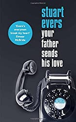 Your Father Sends His Love by Evers, Stuart (May 21, 2015) Hardcover