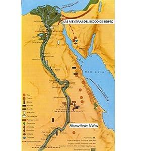 LAS MENTIRAS DEL ÉXODO DE EGIPTO (DESTELLOS DE REALIDAD nº 1)