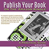Publish Your Book On The Amazon Kindle: A Practical Guide by Michael R. Hicks (2008-11-14)