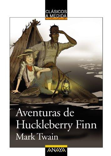 Aventuras de Huckleberry Finn (Clásicos - Clásicos A Medida) por Mark Twain