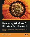 Mastering Windows 8 C++ App Development (English Edition)