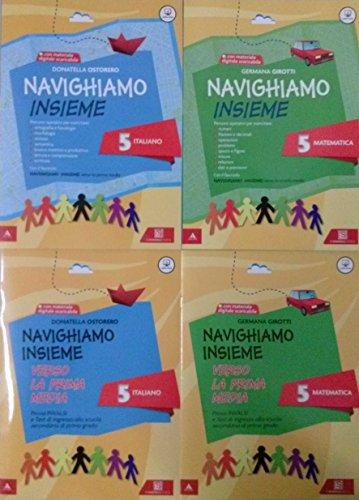 NAVIGHIAMO INSIEME 5 Italiano + NAVIGHIAMO INSIEME 5 Matematica