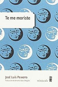 Te me moriste par José Luís Peixoto