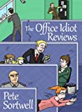 The Office Idiot Reviews  by Pete Sortwell