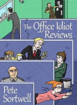The Office Idiot Reviews (A laugh out loud comedy book) (English Edition) par [Sortwell, Pete]