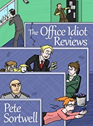 The Office Idiot Reviews (A laugh out loud comedy book) (English Edition)