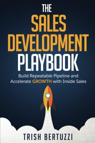 The Sales Development Playbook: Build Repeatable P..
