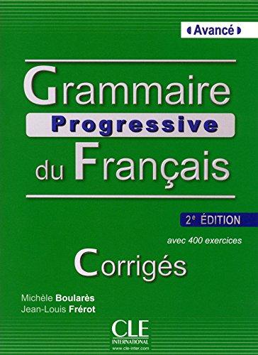 Grammaire progressive du français Avancé. B1-B2. Corrigés. Fascicolo soluzioni. valido per entrambe le edizioni