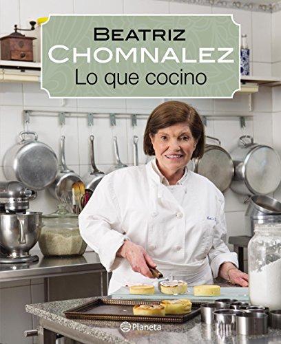 Lo que cocino por Beatriz Chomnalez