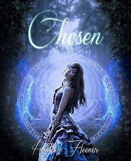 Chosen (Ancients of Light Book 1) by [Fleener, Heather]