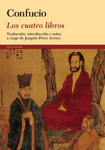 Los cuatro libros: Traducción, introducción y notas a cargo de Joaquín Pérez Arroyo (Orientalia) por Confucio
