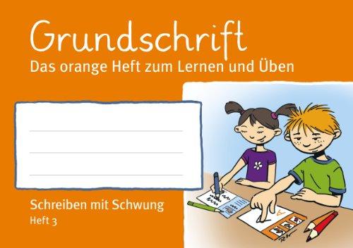 Kleeblattheft 3 Grundschrift: Das orange Heft zum Lernen und Üben - Schreiben mit Schwung
