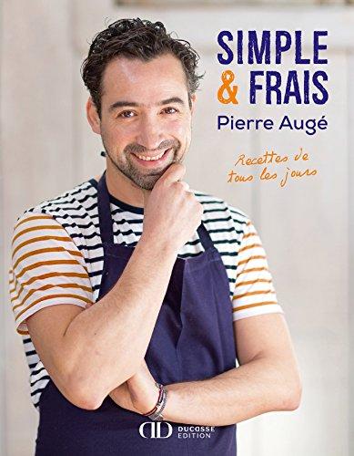 Simple & Frais, recettes de tous les jours par Pierre Auge