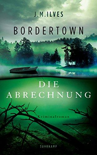 Bordertown – Die Abrechnung: Kriminalroman (suhrkamp taschenbuch)