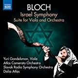 Bloch: Israel Symphony & Suite for Viola and Orchestra