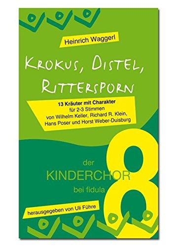 krokus-distel-rittersporn-der-kinderchor-8-13-krauter-mit-charakter-fur-2-3-stimmen