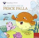 Scarica Libro Le avventure di pesce palla Ediz illustrata (PDF,EPUB,MOBI) Online Italiano Gratis