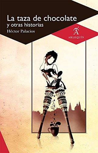 La taza de chocolate y otras historias por Héctor Palacios