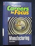 Manufacturing (Careers in Focus)