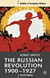 The Russian Revolution, 1900-1927 (Studies in European History)