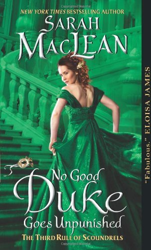 No Good Duke Goes Unpunished: A Third Rule of Scoundrels: Written by Sarah Maclean, 2013 Edition, Publisher: Avon Books [Mass Market Paperback]