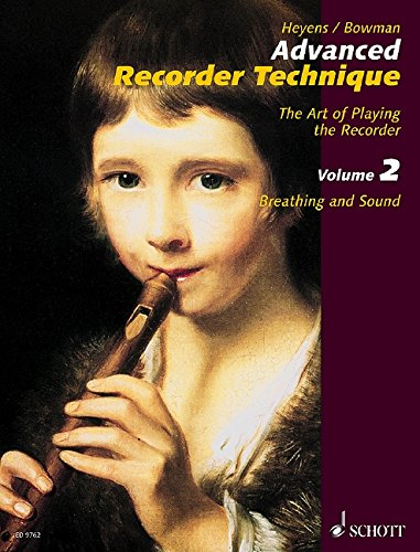Advanced Recorder Technique: The Art of Playing the Recorder. Vol. 2: Breathing and Sound. Vol. 2. Alt-Blockflöte. Lehrbuch.