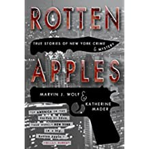 Rotten Apples: True Stories of New York Crime and Mystery (English Edition)