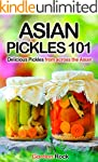 Asian Pickles 101: Delicious Pickles...