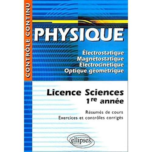 Physique : Licence Sciences 1ère année - Résumés de cours, Exercices et contrôles corrigés