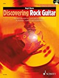 Discovering Rock Guitar: Pro Tips About Styles, Techniques, Sounds and Equipment (The Schott Pop Styles Series)