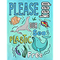 Please Keep Our Sea Plastic Free: Kids Age 4-8 Colouring Words & Pictures Activity Book Large A4 Size