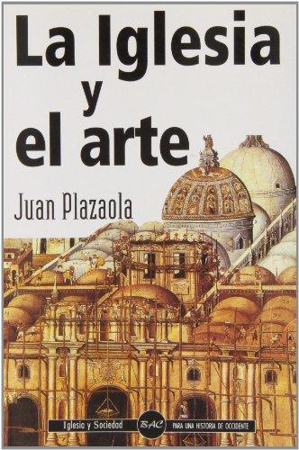 La Iglesia y el arte (IGLESIA Y SOCIEDAD) por Juan Plazaola Artola