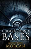 UNDERGROUND BASES: Subterranean Military Facilities and the Cities Beneath Our Feet (The Underground Knowledge Series Book 7) (English Edition)