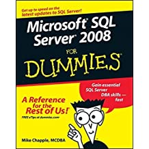 [Microsoft SQL Server 2008 for Dummies] [By: Chapple, Mike] [September, 2008]