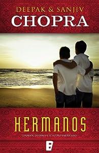 Hermanos: Dharma. Destino y el sueño americano par Deepak Chopra