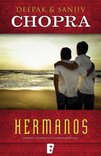 Hermanos: Dharma. Destino y el sueño americano por Deepak Chopra