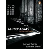 Ahmedabad: From Royal city to Megacity [Kindle Edition]