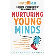 Nurturing Young Minds: Mental Wellbeing in the Digital Age (Generation Next) (English Edition)