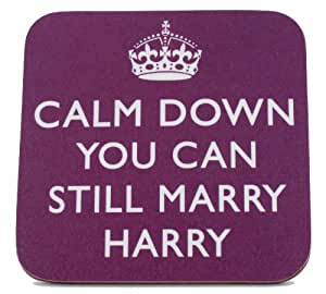 'Calm Down You Can Still Marry Harry' - Prince William & Kate Middleton wedding satire coaster.
