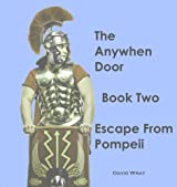 The Anywhen Door Book Two -Escape From Pompeii