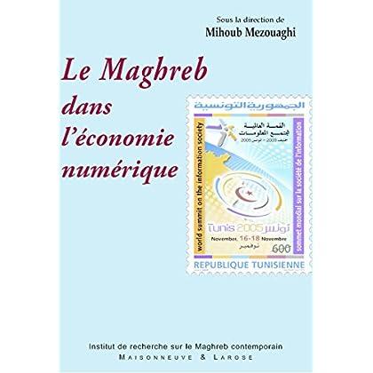 Le Maghreb dans l'économie numérique (Connaissance du Maghreb)