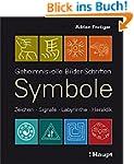 Symbole: Geheimnisvolle Bilder-Schrif...