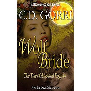 Wolf Bride: The Tale Of Ailis and Eoghan: The Macconwood Pack Tales 1