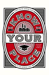 Know Your Place: Essays on the Working Class by the Working Class